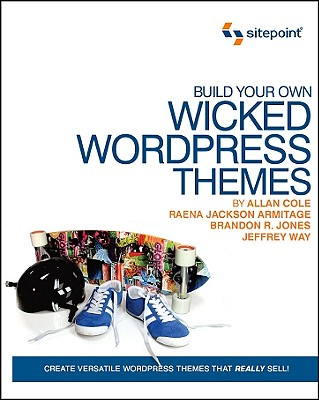 "BOOK REVIEW: ""Build Your Own Wicked WordPress Themes"" by Alan Cole"