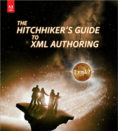 The Hitchhiker's Guide to XML (Extended Markup Language) Authoring
