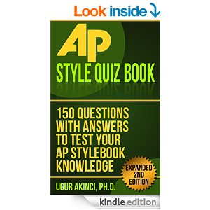 AP Style Quiz Book: 150 Questions with Answers to Test your AP Stylebook Knowledge