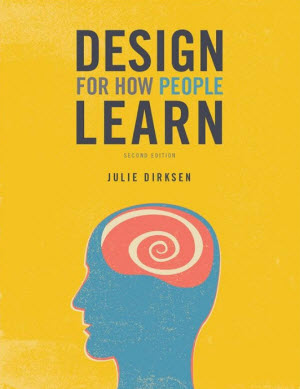 "BOOK REVIEW: ""Design for How People Learn"" by Julie Dirksen"